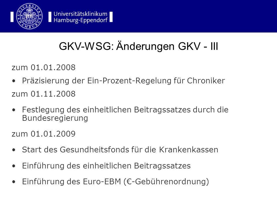 zum 01.01.2008 Präzisierung der Ein-Prozent-Regelung für Chroniker zum 01.11.2008 Festlegung des einheitlichen Beitragssatzes durch die Bundesregierun
