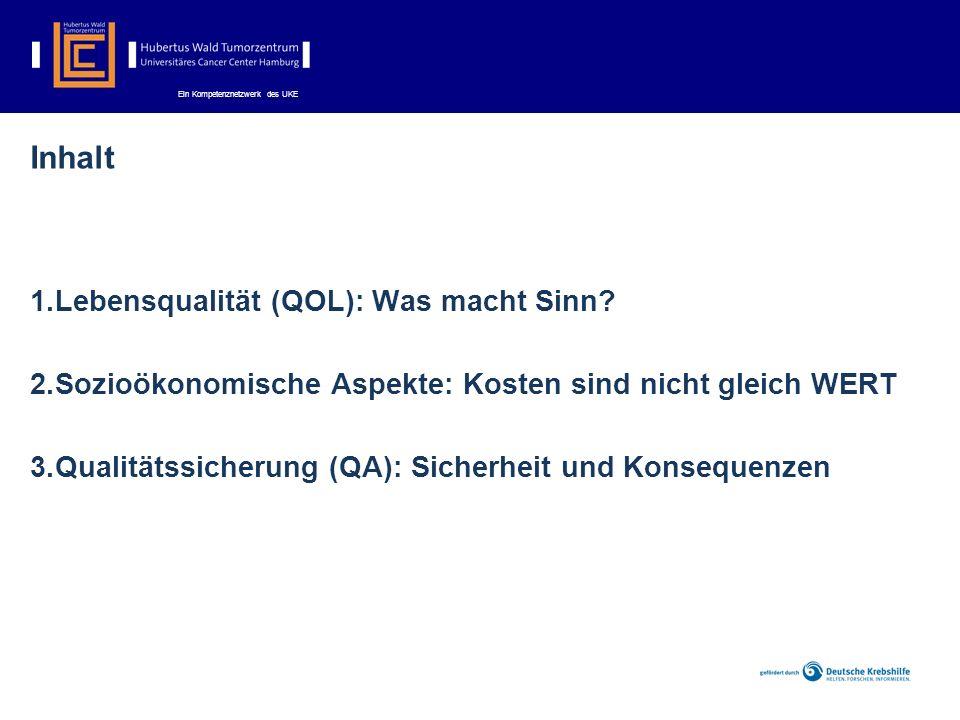 Ein Kompetenznetzwerk des UKE Inhalt 1.Lebensqualität (QOL): Was macht Sinn.