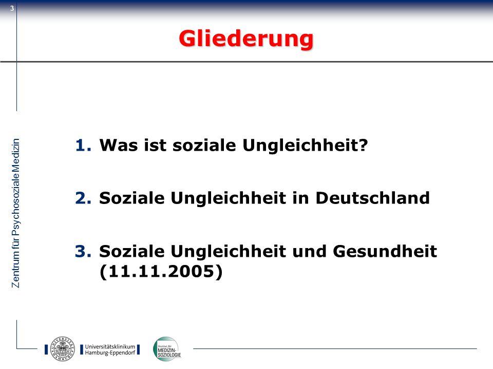 Zentrum für Psychosoziale Medizin 3 1.Was ist soziale Ungleichheit? 2.Soziale Ungleichheit in Deutschland 3.Soziale Ungleichheit und Gesundheit (11.11