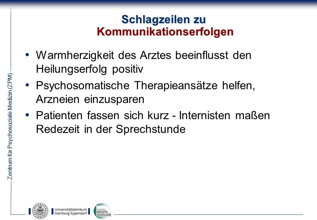 Zentrum für Psychosoziale Medizin (ZPM) 36 Wird die Bedeutung von Kommunikation zur Steigerung von Therapieeffekten genutzt.