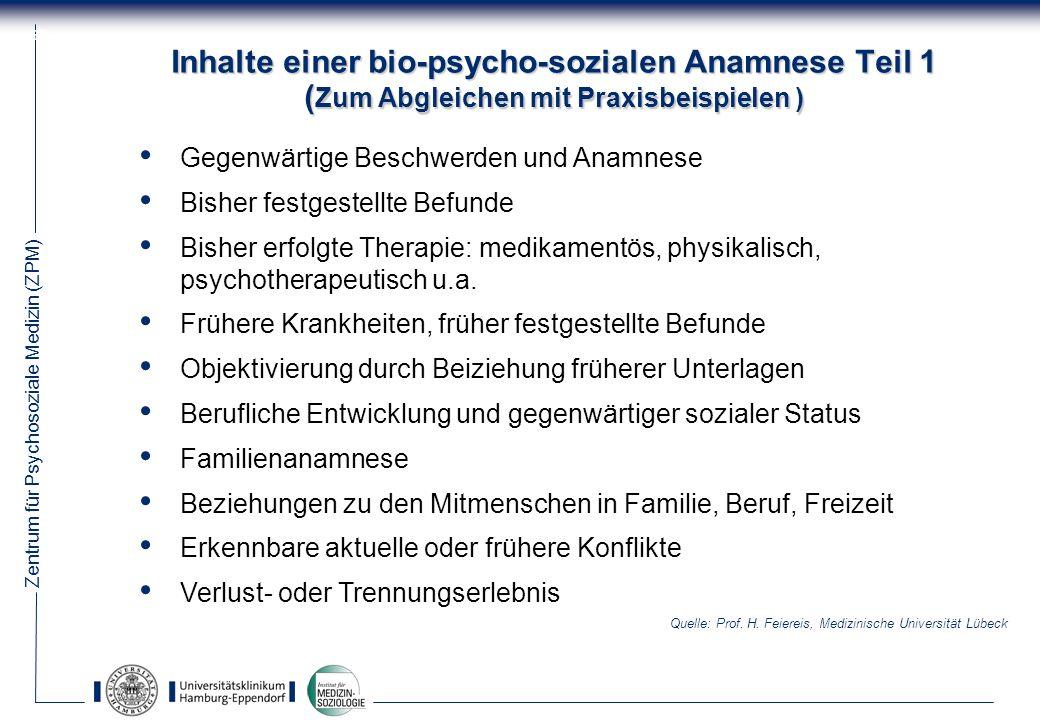 Zentrum für Psychosoziale Medizin (ZPM) 67 Gegenwärtige Beschwerden und Anamnese Bisher festgestellte Befunde Bisher erfolgte Therapie: medikamentös, physikalisch, psychotherapeutisch u.a.