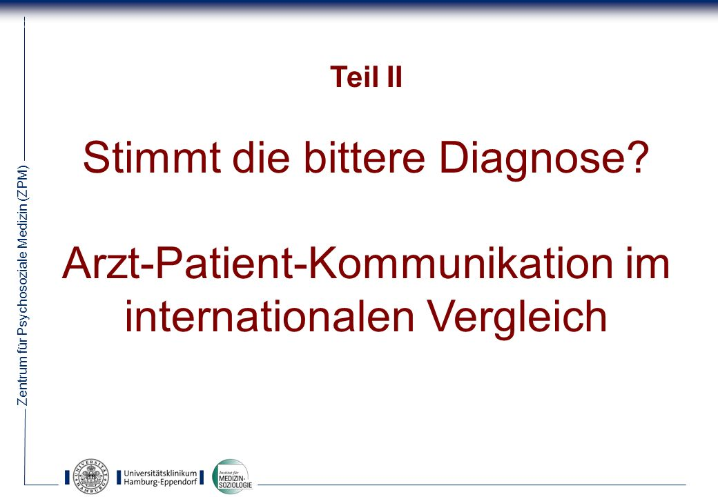 Zentrum für Psychosoziale Medizin (ZPM) 7 Teil II Stimmt die bittere Diagnose.