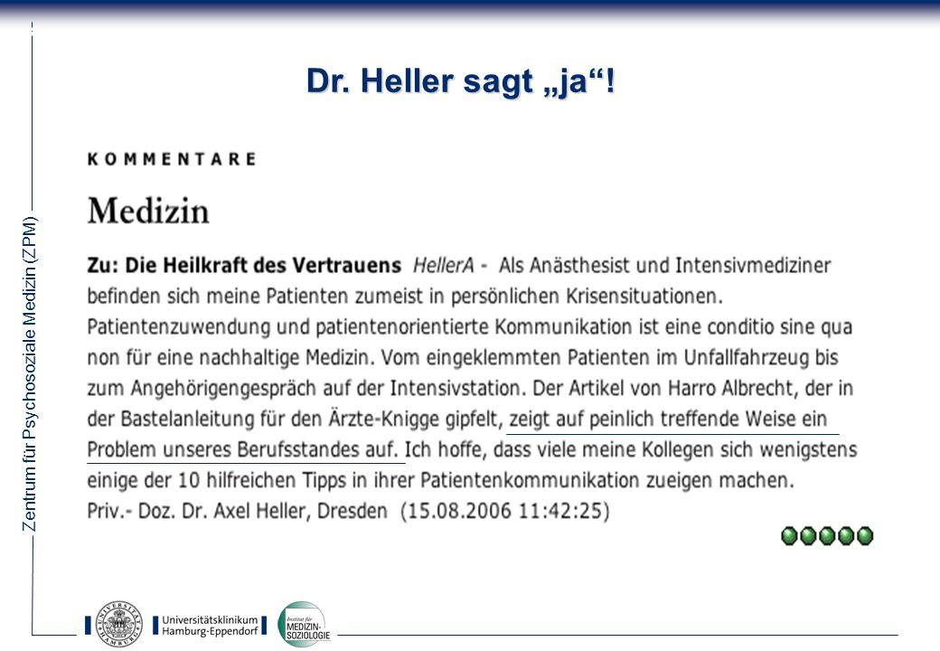 Zentrum für Psychosoziale Medizin (ZPM) 8 Dr. Heller sagt ja!