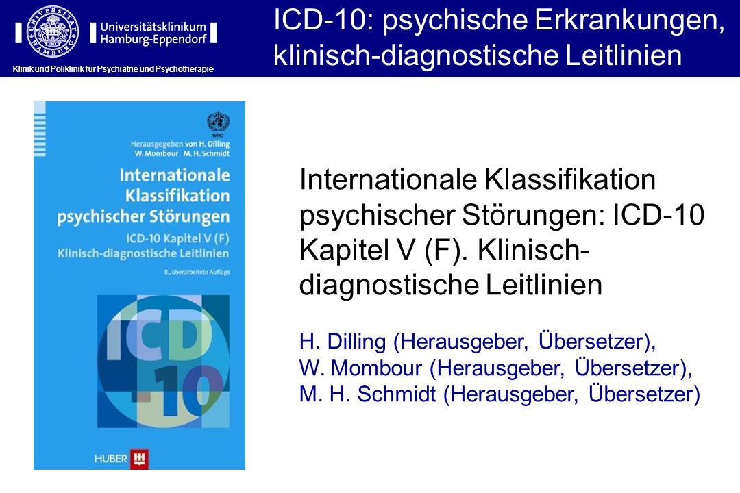 Klinik und Poliklinik für Psychiatrie und Psychotherapie ICD-10: psychische Erkrankungen, klinisch-diagnostische Leitlinien Klinik und Poliklinik für