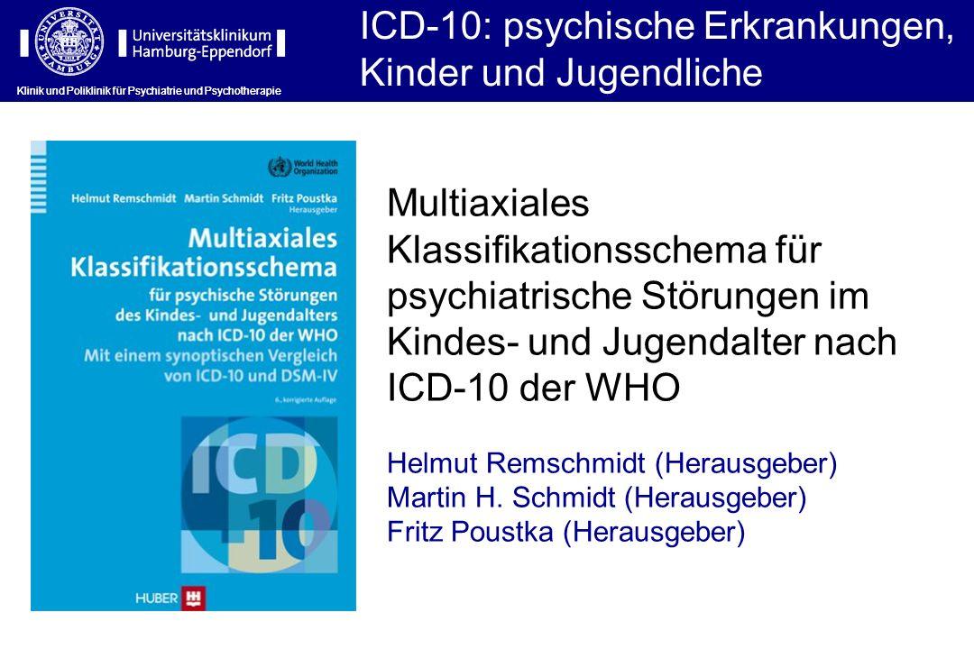 Klinik und Poliklinik für Psychiatrie und Psychotherapie ICD-10: psychische Erkrankungen, Kinder und Jugendliche Klinik und Poliklinik für Psychiatrie