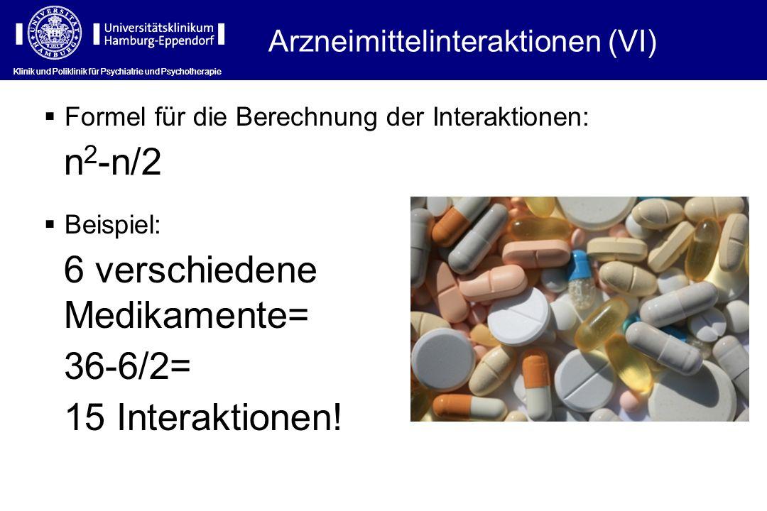Arzneimittelinteraktionen (VI) Formel für die Berechnung der Interaktionen: n 2 -n/2 Beispiel: 6 verschiedene Medikamente= 36-6/2= 15 Interaktionen! K