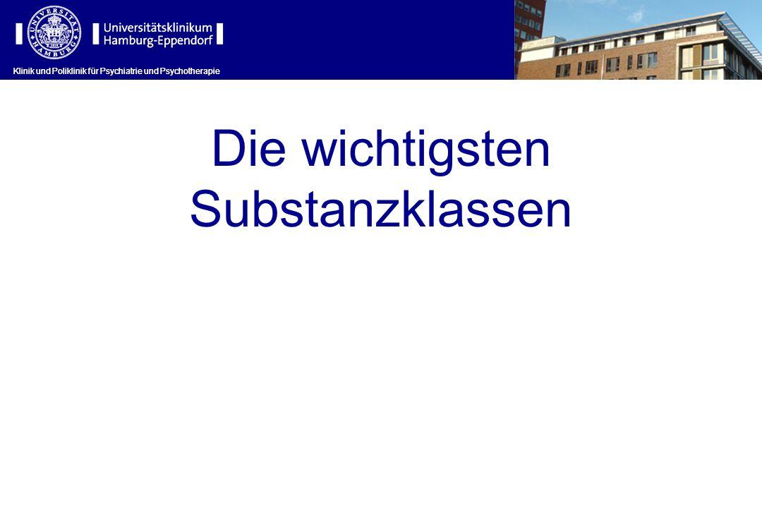 Die wichtigsten Substanzklassen Klinik und Poliklinik für Psychiatrie und Psychotherapie