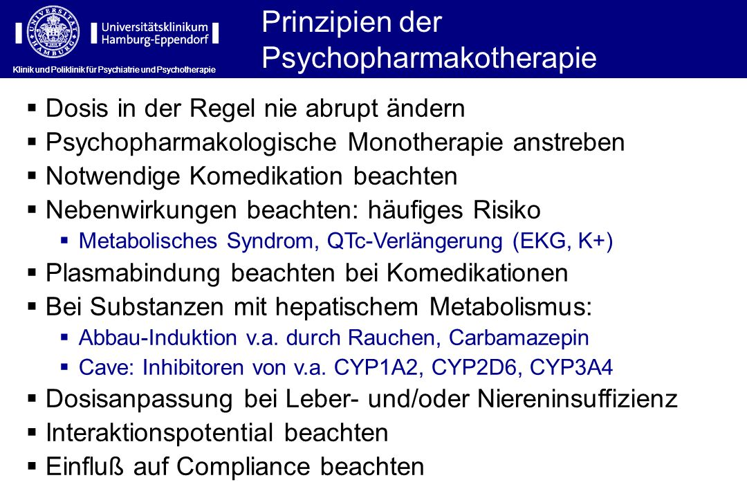 Dosis in der Regel nie abrupt ändern Psychopharmakologische Monotherapie anstreben Notwendige Komedikation beachten Nebenwirkungen beachten: häufiges