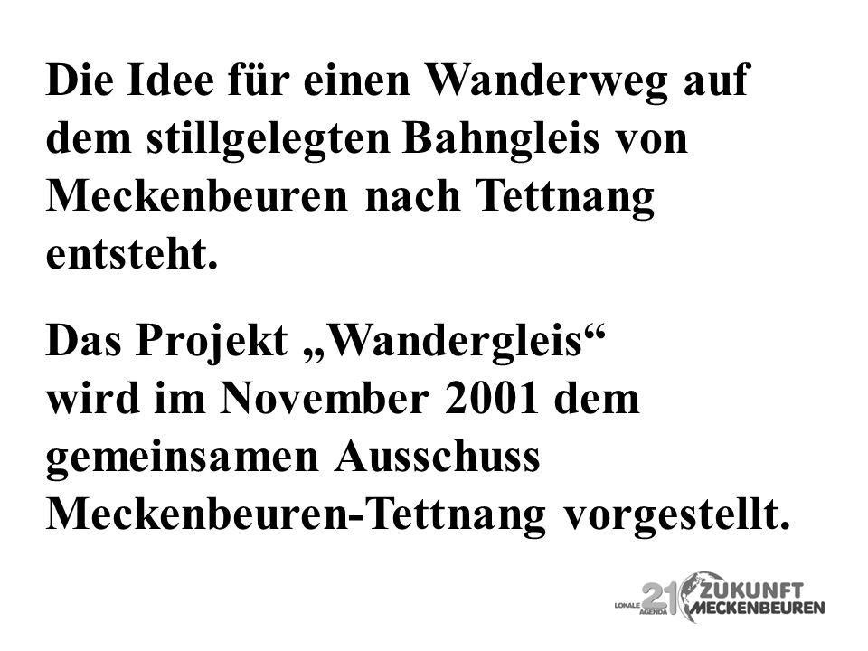Die Idee für einen Wanderweg auf dem stillgelegten Bahngleis von Meckenbeuren nach Tettnang entsteht. Das Projekt Wandergleis wird im November 2001 de