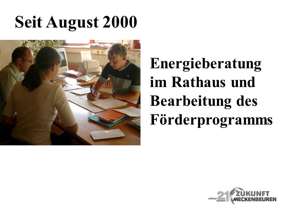 Seit August 2000 Energieberatung im Rathaus und Bearbeitung des Förderprogramms