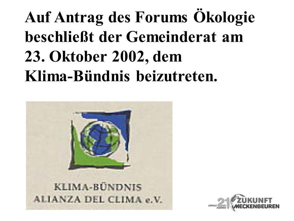 Auf Antrag des Forums Ökologie beschließt der Gemeinderat am 23. Oktober 2002, dem Klima-Bündnis beizutreten.