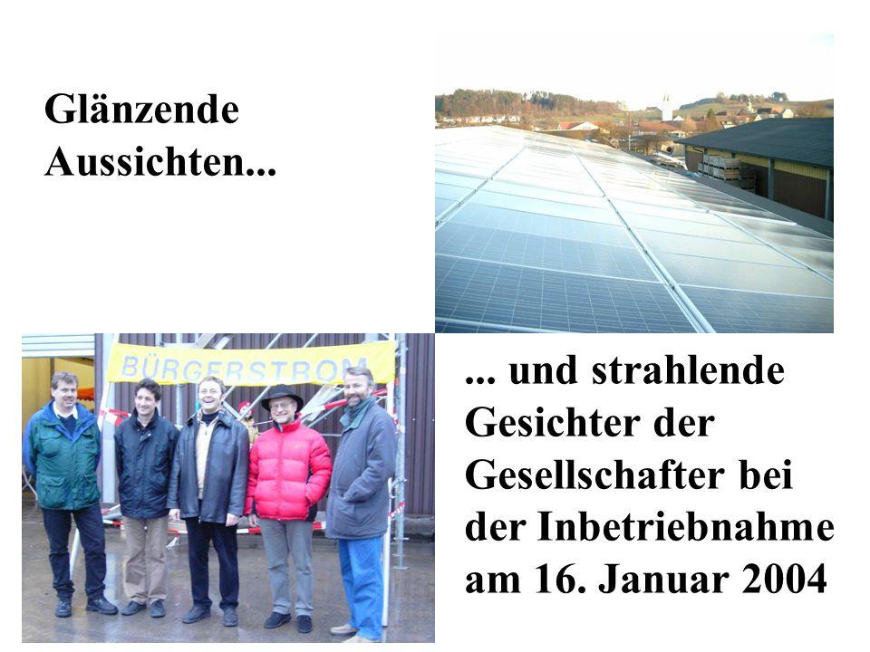 Glänzende Aussichten...... und strahlende Gesichter der Gesellschafter bei der Inbetriebnahme am 16. Januar 2004