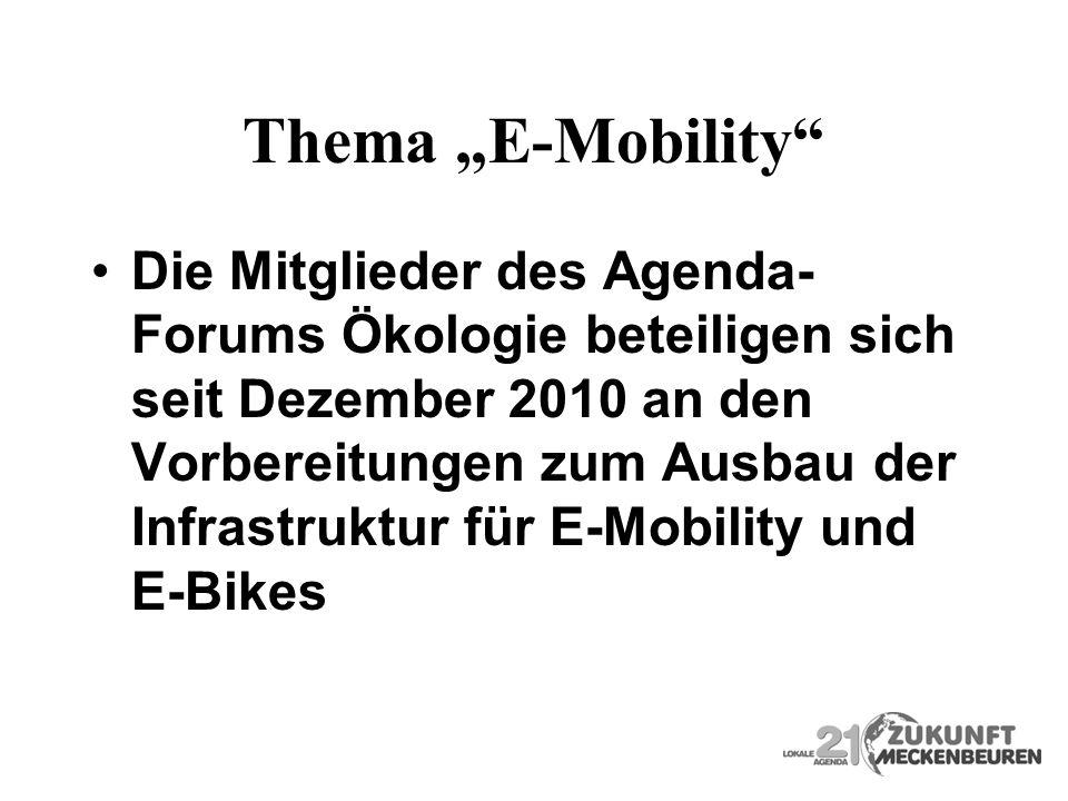 Thema E-Mobility Die Mitglieder des Agenda- Forums Ökologie beteiligen sich seit Dezember 2010 an den Vorbereitungen zum Ausbau der Infrastruktur für