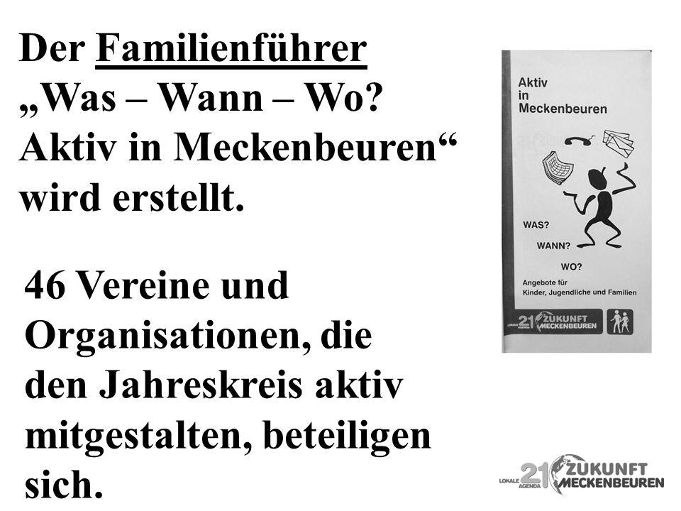 Der Familienführer Was – Wann – Wo? Aktiv in Meckenbeuren wird erstellt. 46 Vereine und Organisationen, die den Jahreskreis aktiv mitgestalten, beteil
