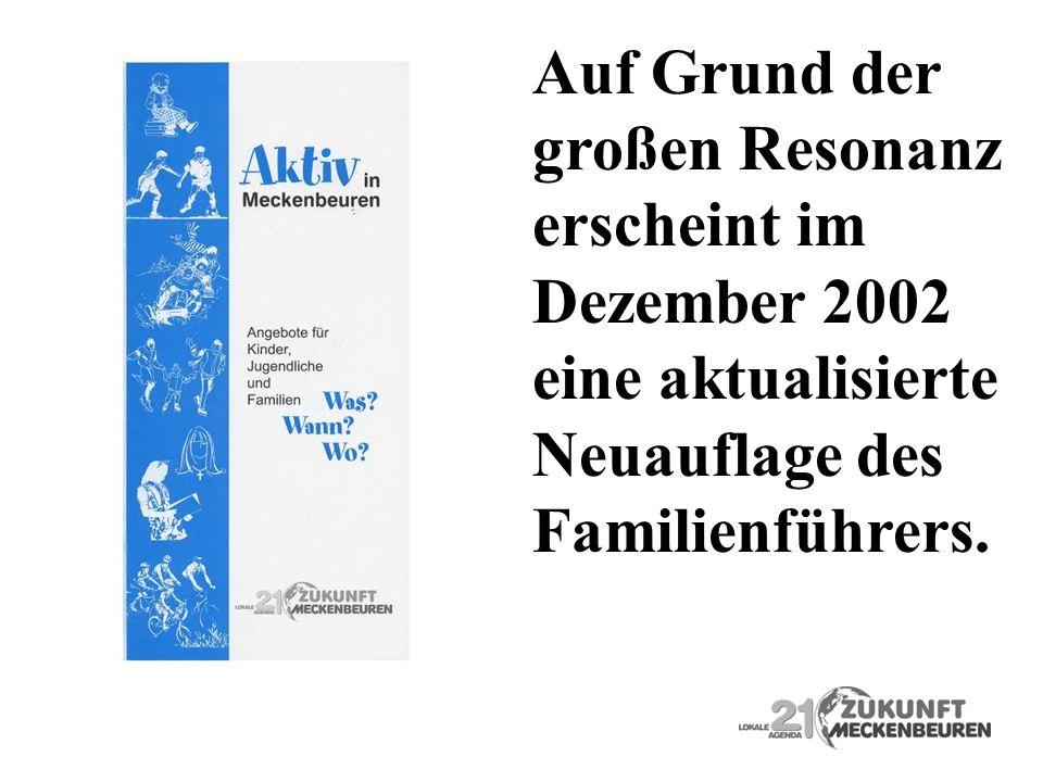Auf Grund der großen Resonanz erscheint im Dezember 2002 eine aktualisierte Neuauflage des Familienführers.