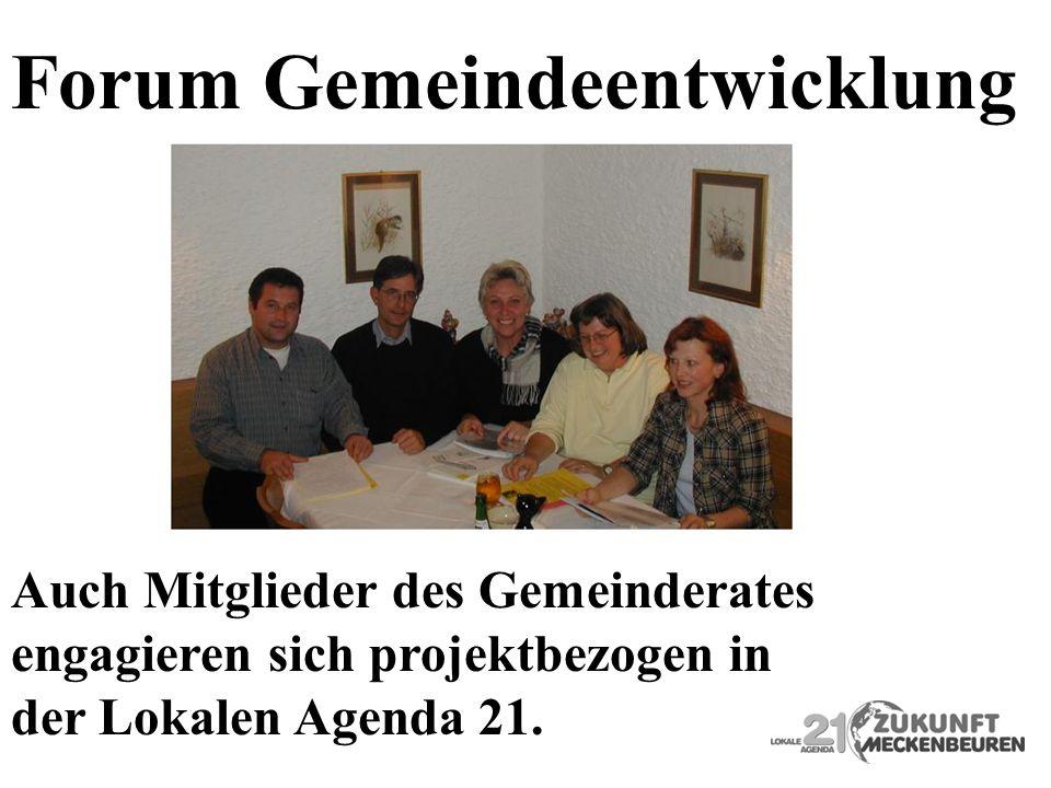 Forum Gemeindeentwicklung Auch Mitglieder des Gemeinderates engagieren sich projektbezogen in der Lokalen Agenda 21.