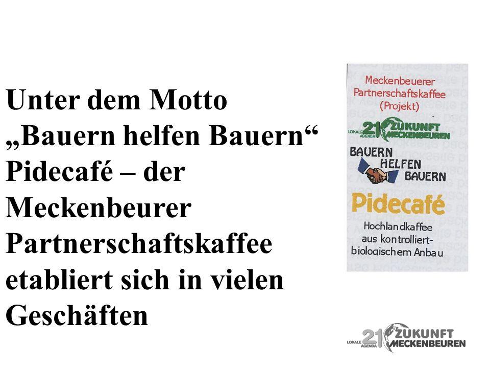 Unter dem Motto Bauern helfen Bauern Pidecafé – der Meckenbeurer Partnerschaftskaffee etabliert sich in vielen Geschäften