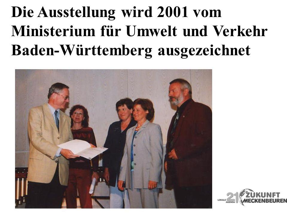 Die Ausstellung wird 2001 vom Ministerium für Umwelt und Verkehr Baden-Württemberg ausgezeichnet