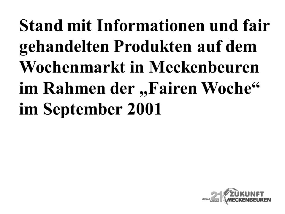 Stand mit Informationen und fair gehandelten Produkten auf dem Wochenmarkt in Meckenbeuren im Rahmen der Fairen Woche im September 2001