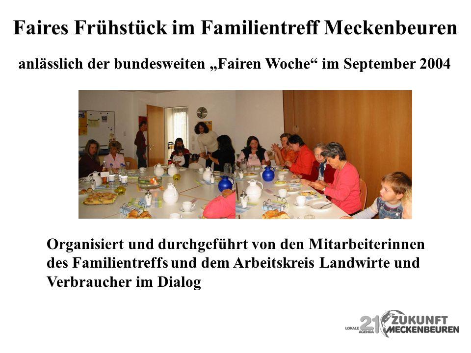 Faires Frühstück im Familientreff Meckenbeuren anlässlich der bundesweiten Fairen Woche im September 2004 Organisiert und durchgeführt von den Mitarbe