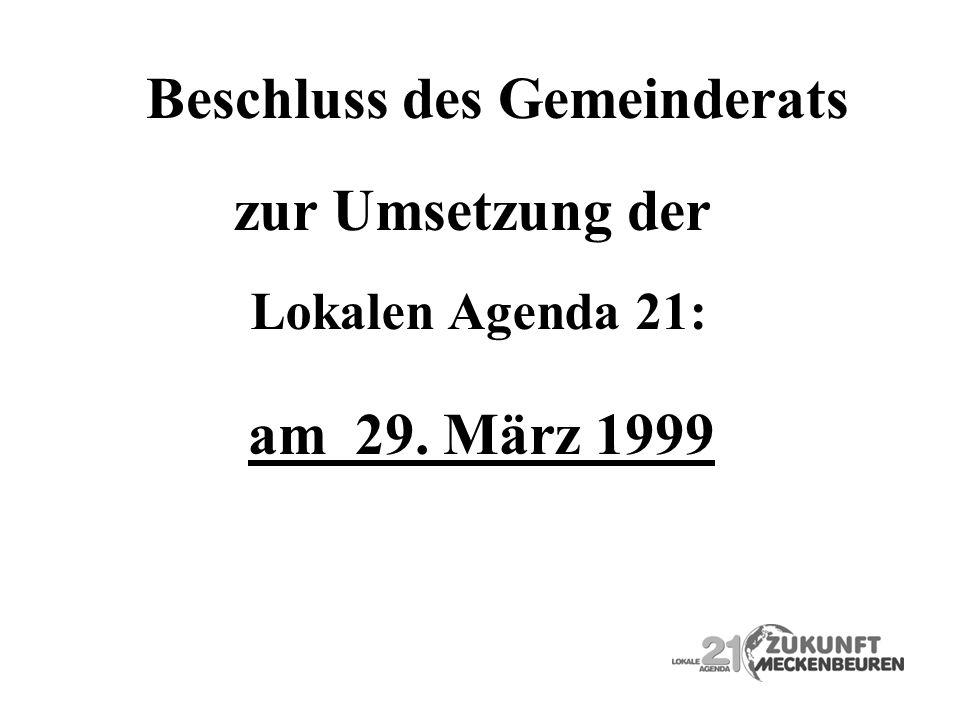 Beschluss des Gemeinderats zur Umsetzung der Lokalen Agenda 21: am 29. März 1999
