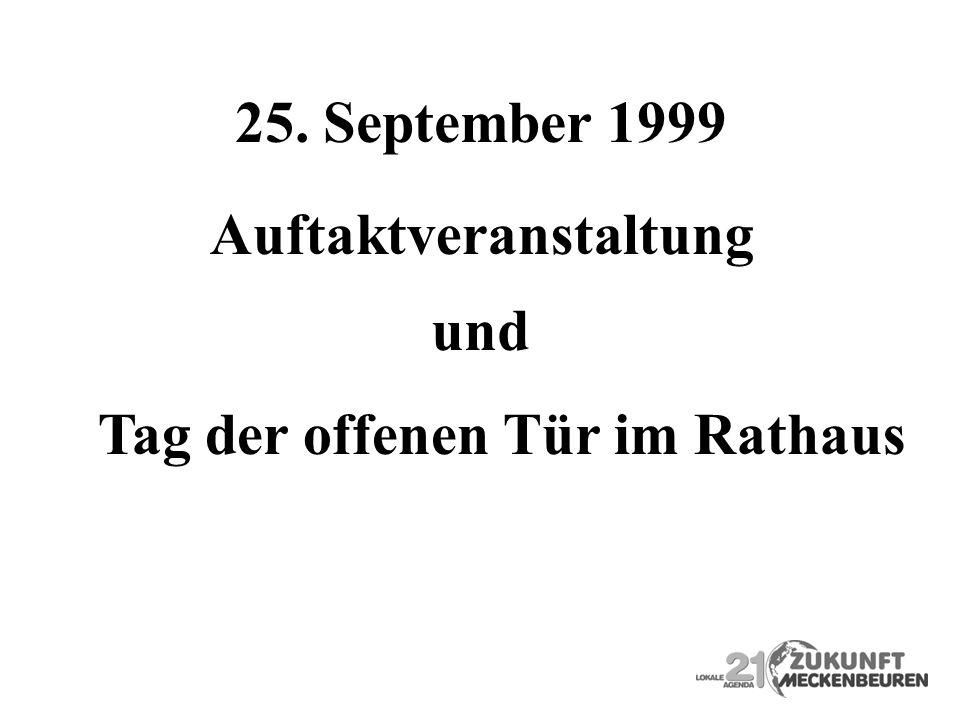 25. September 1999 Auftaktveranstaltung und Tag der offenen Tür im Rathaus