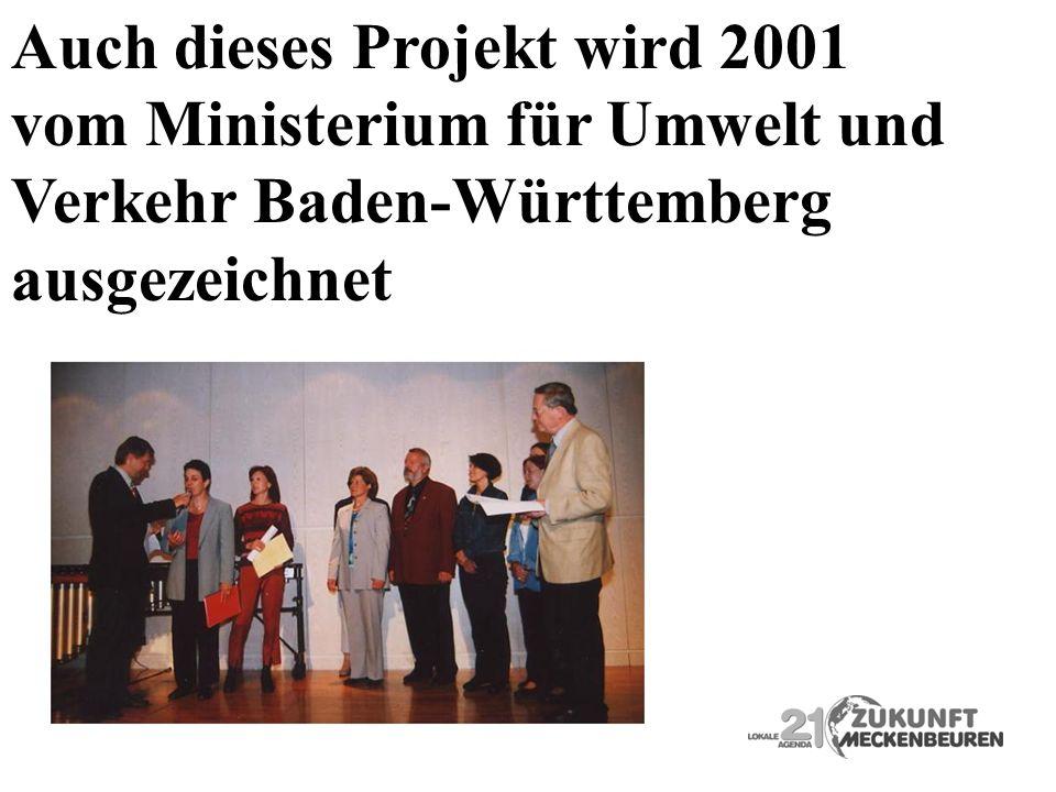 Auch dieses Projekt wird 2001 vom Ministerium für Umwelt und Verkehr Baden-Württemberg ausgezeichnet