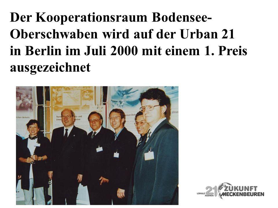 Der Kooperationsraum Bodensee- Oberschwaben wird auf der Urban 21 in Berlin im Juli 2000 mit einem 1. Preis ausgezeichnet