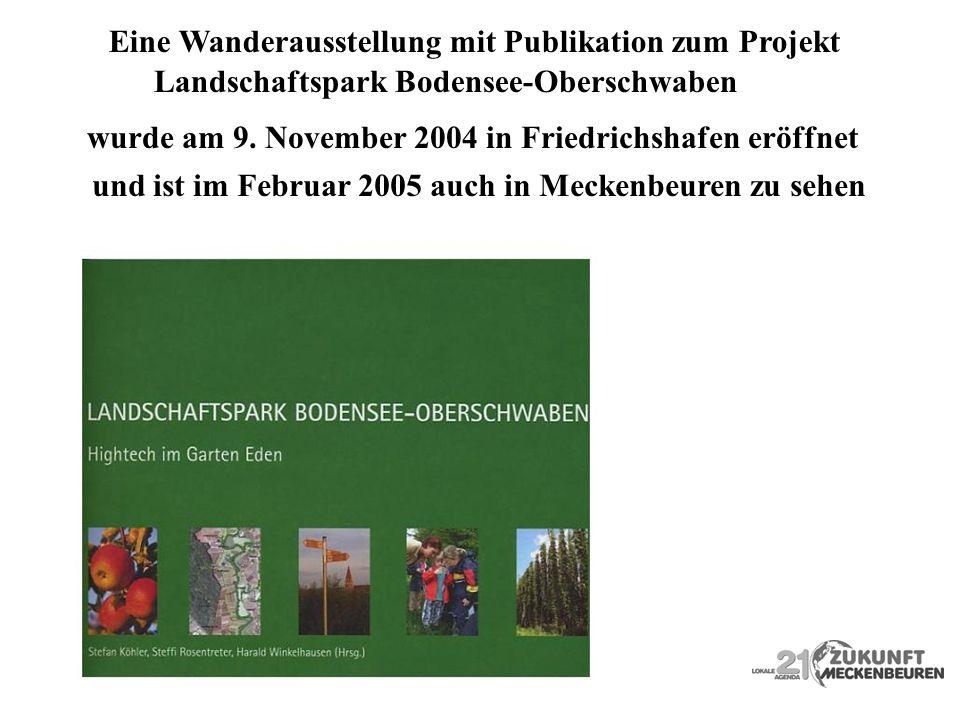 Eine Wanderausstellung mit Publikation zum Projekt Landschaftspark Bodensee-Oberschwaben wurde am 9. November 2004 in Friedrichshafen eröffnet und ist