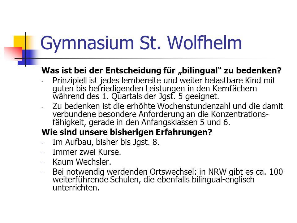 Gymnasium St. Wolfhelm Was ist bei der Entscheidung für bilingual zu bedenken? - Prinzipiell ist jedes lernbereite und weiter belastbare Kind mit gute