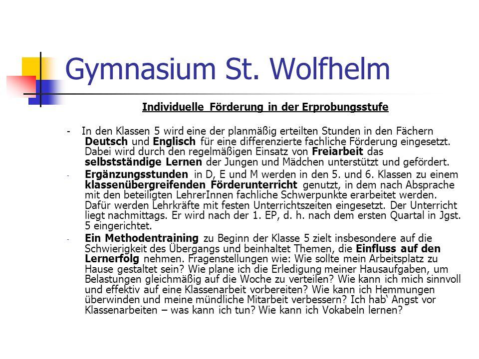 Gymnasium St. Wolfhelm Individuelle Förderung in der Erprobungsstufe - In den Klassen 5 wird eine der planmäßig erteilten Stunden in den Fächern Deuts
