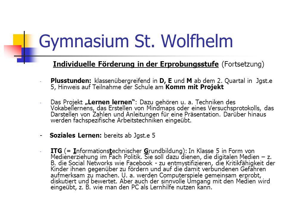 Gymnasium St. Wolfhelm Individuelle Förderung in der Erprobungsstufe (Fortsetzung) - Plusstunden: klassenübergreifend in D, E und M ab dem 2. Quartal
