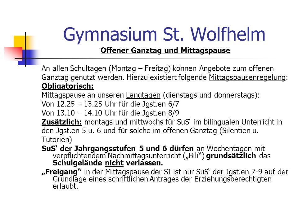 Gymnasium St. Wolfhelm Offener Ganztag und Mittagspause An allen Schultagen (Montag – Freitag) können Angebote zum offenen Ganztag genutzt werden. Hie
