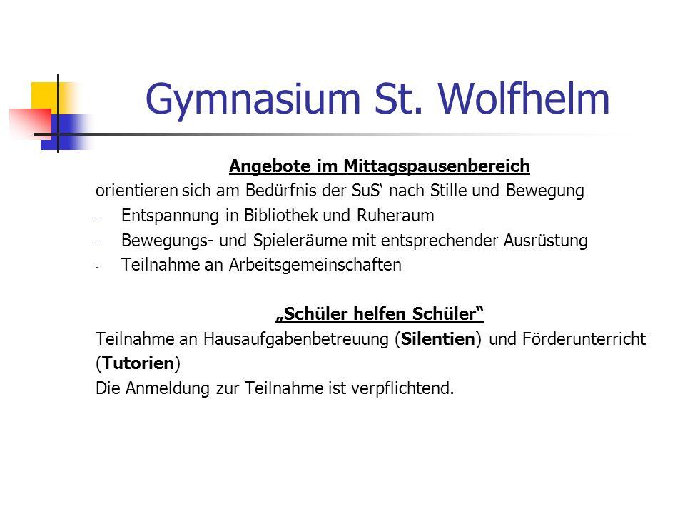 Gymnasium St. Wolfhelm Angebote im Mittagspausenbereich orientieren sich am Bedürfnis der SuS nach Stille und Bewegung - Entspannung in Bibliothek und