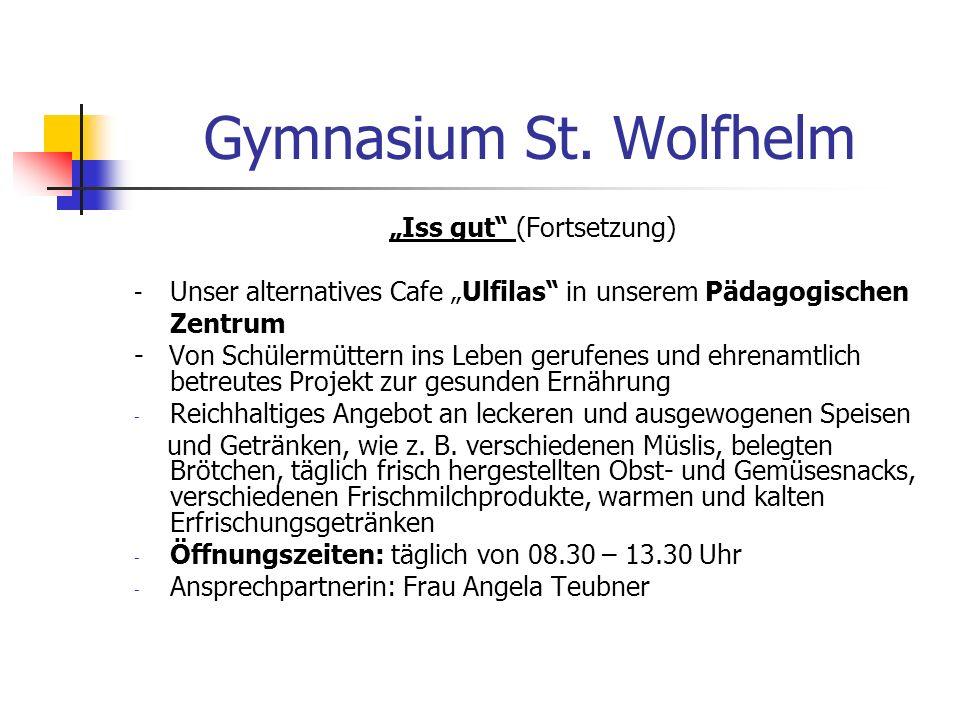 Gymnasium St. Wolfhelm Iss gut (Fortsetzung) - Unser alternatives Cafe Ulfilas in unserem Pädagogischen Zentrum - Von Schülermüttern ins Leben gerufen