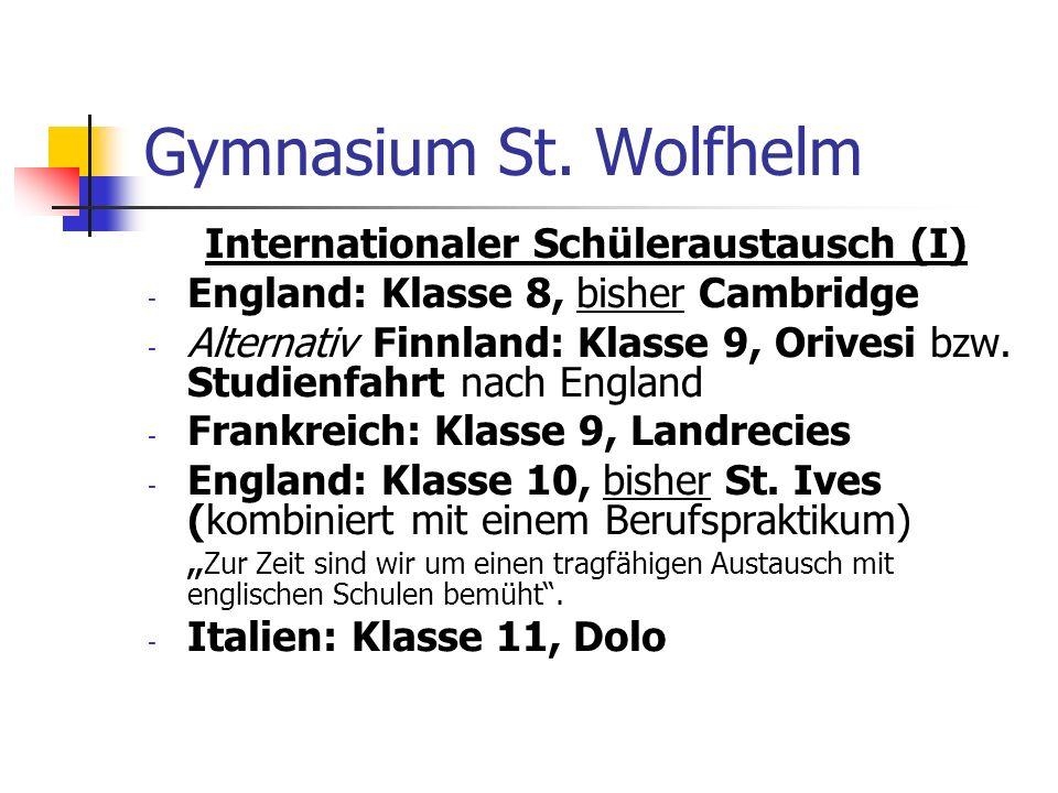 Gymnasium St. Wolfhelm Internationaler Schüleraustausch (I) - England: Klasse 8, bisher Cambridge - Alternativ Finnland: Klasse 9, Orivesi bzw. Studie