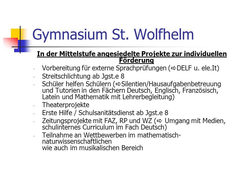 Gymnasium St. Wolfhelm In der Mittelstufe angesiedelte Projekte zur individuellen Förderung - Vorbereitung für externe Sprachprüfungen ( DELF u. ele.I