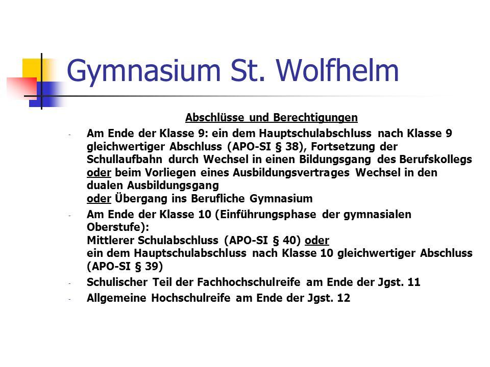Gymnasium St. Wolfhelm Abschlüsse und Berechtigungen - Am Ende der Klasse 9: ein dem Hauptschulabschluss nach Klasse 9 gleichwertiger Abschluss (APO-S