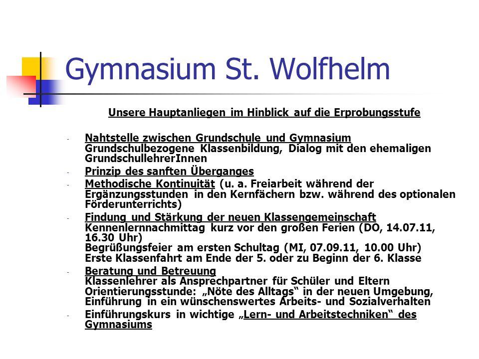 Gymnasium St. Wolfhelm Unsere Hauptanliegen im Hinblick auf die Erprobungsstufe - Nahtstelle zwischen Grundschule und Gymnasium Grundschulbezogene Kla