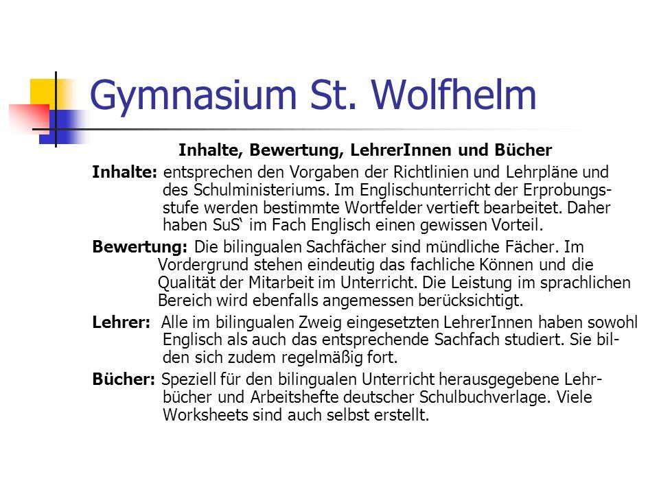 Gymnasium St. Wolfhelm Inhalte, Bewertung, LehrerInnen und Bücher Inhalte: entsprechen den Vorgaben der Richtlinien und Lehrpläne und des Schulministe