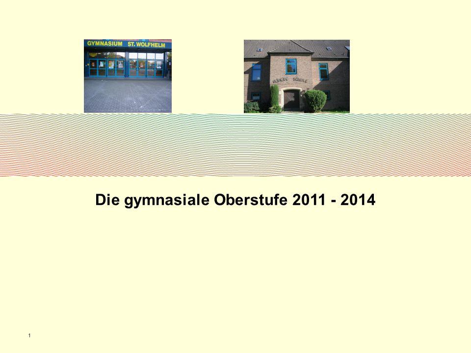 1 Die gymnasiale Oberstufe 2011 - 2014
