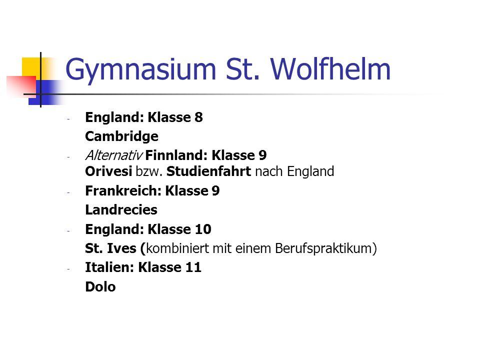 Gymnasium St.Wolfhelm - England: Klasse 8 Cambridge - Alternativ Finnland: Klasse 9 Orivesi bzw.
