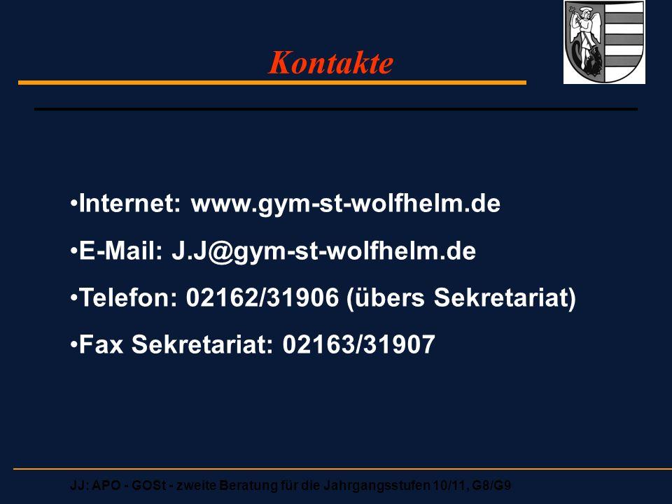 JJ: APO - GOSt - zweite Beratung für die Jahrgangsstufen 10/11, G8/G9 Kontakte Internet: www.gym-st-wolfhelm.de E-Mail: J.J@gym-st-wolfhelm.de Telefon: 02162/31906 (übers Sekretariat) Fax Sekretariat: 02163/31907