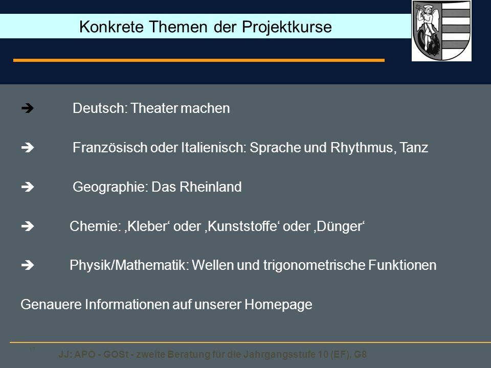 JJ: APO - GOSt - zweite Beratung für die Jahrgangsstufe 10 (EF), G8 17 Deutsch: Theater machen Französisch oder Italienisch: Sprache und Rhythmus, Tan