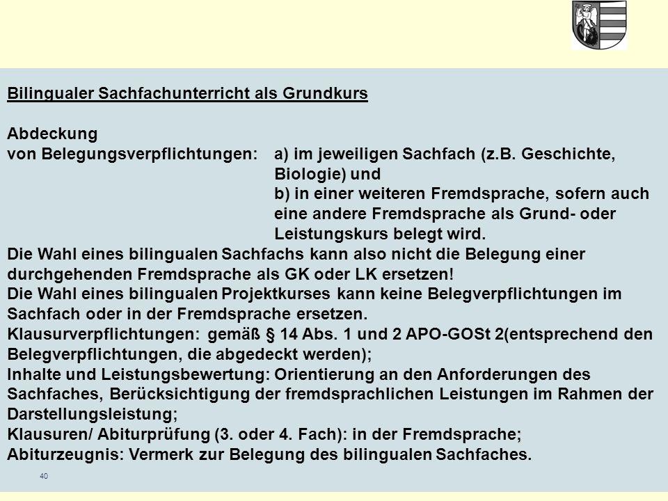 40 Bilingualer Sachfachunterricht als Grundkurs Abdeckung von Belegungsverpflichtungen: a) im jeweiligen Sachfach (z.B.