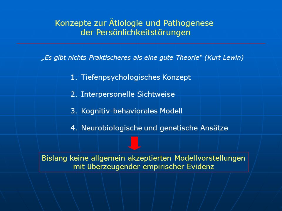 Konzepte zur Ätiologie und Pathogenese der Persönlichkeitstörungen 1.Tiefenpsychologisches Konzept 2.Interpersonelle Sichtweise 3.Kognitiv-behaviorale