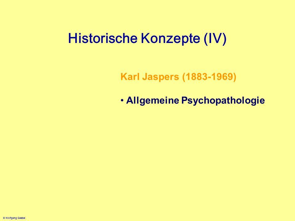 Historische Konzepte (IV) Karl Jaspers (1883-1969) Allgemeine Psychopathologie
