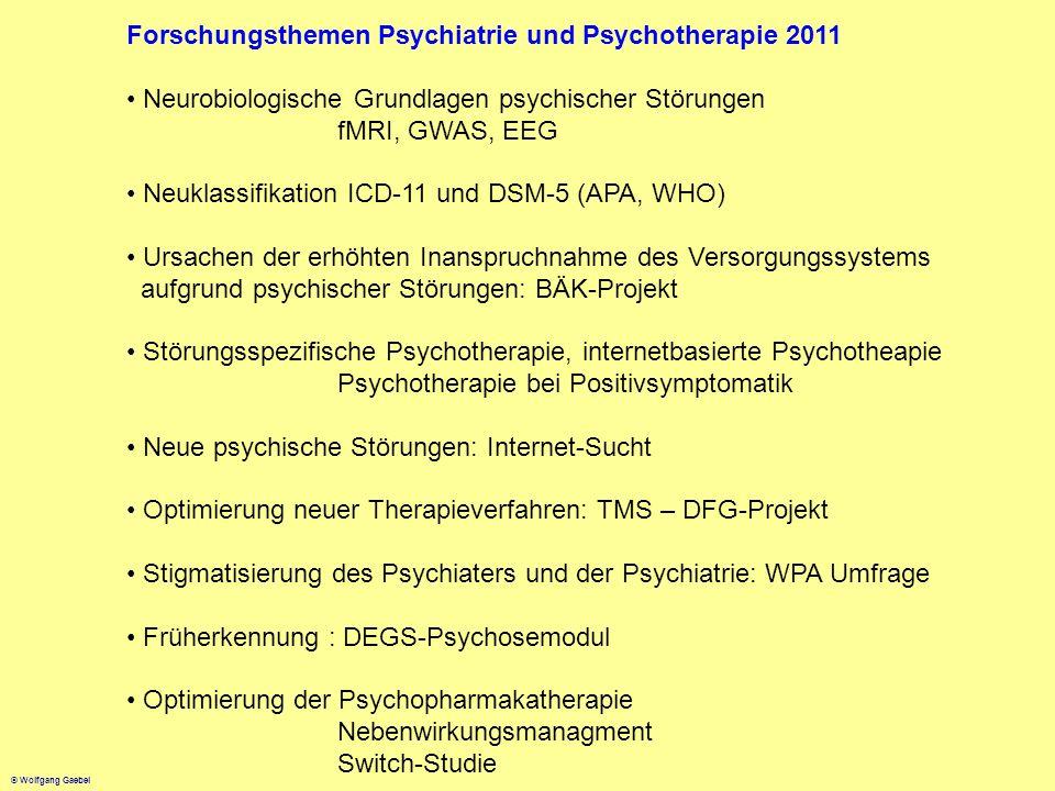 © Wolfgang Gaebel Forschungsthemen Psychiatrie und Psychotherapie 2011 Neurobiologische Grundlagen psychischer Störungen fMRI, GWAS, EEG Neuklassifika