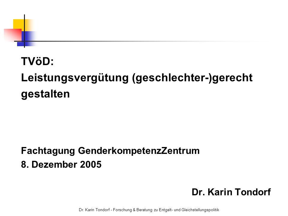 Dr. Karin Tondorf - Forschung & Beratung zu Entgelt- und Gleichstellungspolitik TVöD: Leistungsvergütung (geschlechter-)gerecht gestalten Fachtagung G