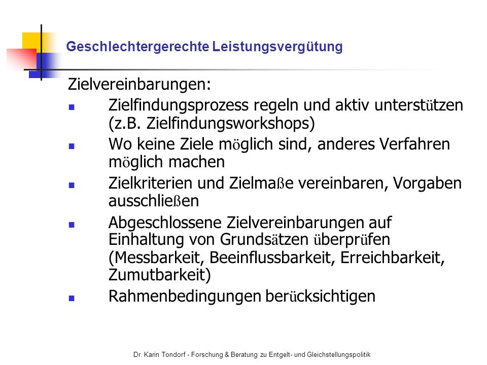 Dr. Karin Tondorf - Forschung & Beratung zu Entgelt- und Gleichstellungspolitik Geschlechtergerechte Leistungsvergütung Zielvereinbarungen: Zielfindun